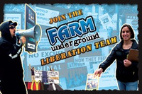 "FARM campaign banner. Reads, ""Join the FARM underground liberation team"" in rustic typewriter font. On the left side of the image, there is a man in a black hoodie with dark sunglasses shouting into a megaphone. On the right, a conventionally dressed woman is depicted holding a petition clipboard and distributing vegan literature."