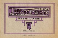 "Catalogue cover with black and maroon text and decoration on a beige background. The cover reads, ""Thompson Brother Boat Mfg. Co. Peshtigo, Wis. Catalog No. 120, We pay the war tax."""