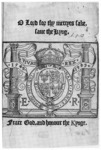 John Day's and William Seres' imperial colophon of 1549 with the verse from 1 Peter 2:17. Day and Seres inserted this single sheet into their editions of the Bible. The '.E..R.' of 'Edwardus Rex' conveniently suited the initials of his sister Elizabeth, so in 1563 Day voided '1549' and 'Vivat Rex' and reproduced the woodcut in John Foxe's first English edition of Acts and Monuments.
