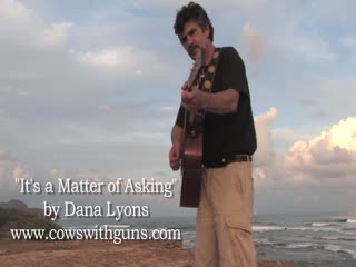 "A music video of Dana Lyons' song ""It's a Matter of Asking"", about the struggle to stop cruise ships from coming to the Hawaiian island of Molakai"