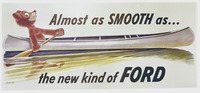 "A color Ford advertisement featuring a bear paddling an aluminum canoe through smooth water. The caption reads: ""Almost as SMOOTH as . . . the new kind of FORD."""