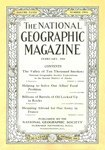 "The cover of the National Geographic Magazine from February of 1918 doubles as its table of contents with a list of its four featured stories: ""The Valley of Ten Thousand Smokes, National Geographic Society Explorations in the Katmai District of Alaska,"" ""Helping to Solve Our Allies' Food Problem,"" ""Billions of Barrels of Oil Locked Up in Rocks,"" and ""Shopping Abroad for Our Army in France."""