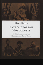 Cover image for Late Victorian holocausts: El Niño famines and the making of the third world