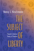 Cover image for The subject of liberty: toward a feminist theory of freedom
