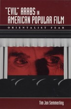 "Cover image for ""Evil"" Arabs in American popular film: orientalist fear"