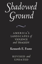 Cover image for Shadowed ground: America's landscapes of violence and tragedy