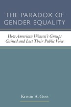 Cover image for The paradox of gender equality: how American women's groups gained and lost their public voice