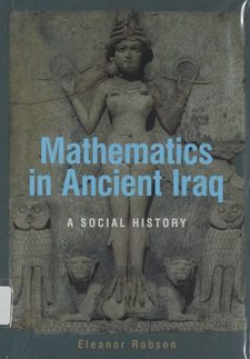 Cover image for Mathematics in Ancient Iraq: A Social History
