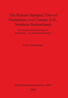 Cover image for The Roman Stamped Tiles of Vindonissa (1st Century A.D., Northern Switzerland): Provenance and technology of production – an archaeometric study