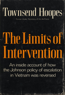 Cover image for The limits of intervention: an inside account of how the Johnson policy of escalation in Vietnam was reversed