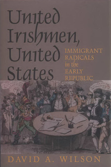 Cover image for United Irishmen, United States: immigrant radicals in the early republic
