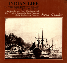 Cover image for Indian life on the Northwest coast of North America: as seen by the early explorers and fur traders during the last decades of the eighteenth century
