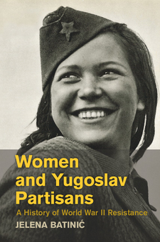 Cover image for Women and Yugoslav Partisans: A History of World War II Resistance