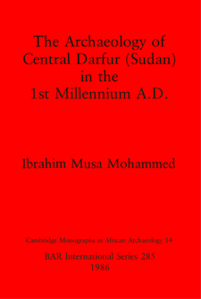 Cover image for The Archaeology of Central Darfur (Sudan) in the 1st Millennium A.D.