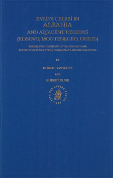 Cover image for Evliya Çelebi in Albania and adjacent regions: Kossovo, Montenegro, Ohrid : the relevant sections of the Seyahatname