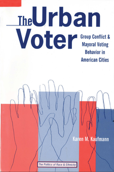 Cover image for The Urban Voter: Group Conflict and Mayoral Voting Behavior in American Cities