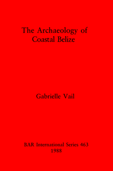 Cover image for The Archaeology of Coastal Belize