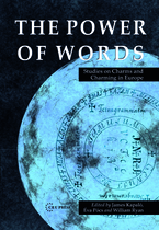 Cover image for The Power of Words: Studies on Charms and Charming in Europe