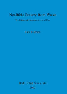 Cover image for Neolithic Pottery from Wales: Traditions of Construction and Use