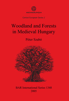 Cover image for Woodland and Forests in Medieval Hungary