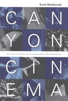 Cover image for Canyon Cinema: the life and times of an independent film distributor