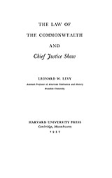 Cover image for The law of the Commonwealth and Chief Justice Shaw