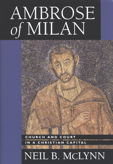 Cover image for Ambrose of Milan: church and court in a Christian capital