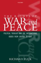 Cover image for The rights of war and peace: political thought and the international order from Grotius to Kant