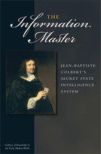Cover image for The Information Master: Jean-Baptiste Colbert's Secret State Intelligence System