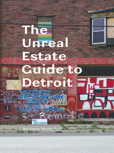 Cover image for The Unreal Estate Guide to Detroit
