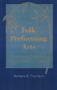 Cover image for The Folk Performing Arts: Traditional Culture in Contemporary Japan