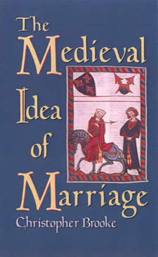 Cover image for The medieval idea of marriage