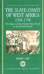 Cover image for The slave coast of West Africa, 1550-1750: the impact of the Atlantic slave trade on an African society