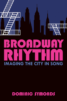 Cover image for Broadway Rhythm: Imaging the City in Song