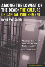 Cover image for Among the Lowest of the Dead: The Culture of Capital Punishment