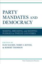 Cover image for Party Mandates and Democracy: Making, Breaking, and Keeping Election Pledges in Twelve Countries