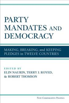 Cover for Party Mandates and Democracy: Making, Breaking, and Keeping Election Pledges in Twelve Countries