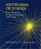 Cover image for Networks of power: electrification in Western society, 1880-1930