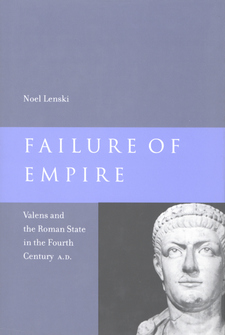 Cover for Failure of empire: Valens and the Roman state in the fourth century A.D.