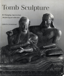 Cover image for Tomb sculpture: four lectures on its changing aspects from ancient Egypt to Bernini