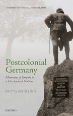 Cover image for Postcolonial Germany: memories of empire in a decolonized nation