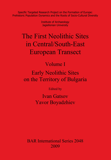 Cover image for The First Neolithic Sites in Central/South-East European Transect, Volume I: Early Neolithic Sites on the Territory of Bulgaria