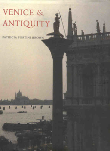 Cover image for Venice & antiquity: the Venetian sense of the past