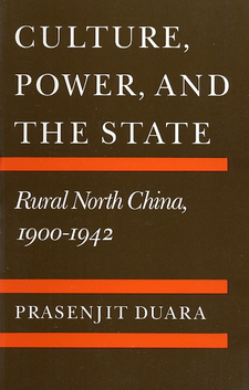 Cover image for Culture, power, and the state: rural North China, 1900-1942