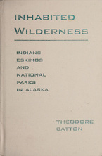 Cover image for Inhabited wilderness: Indians, Eskimos, and national parks in Alaska