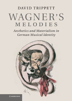 Cover image for Wagner's melodies: aesthetics and materialism in German musical identity