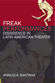 Cover image for Freak Performances: Dissidence in Latin American Theater