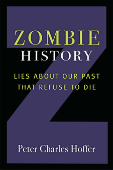 Cover image for Zombie History: Lies About Our Past that Refuse to Die