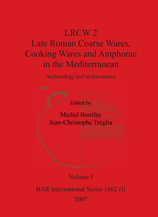 Cover image for LRCW 2. Late Roman Coarse Wares, Cooking Wares and Amphorae in the Mediterranean: Archaeology and archaeometry