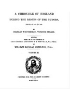 Cover image for A chronicle of England during the reigns of the Tudors, from A. D. 1485-1559, Vol. 2
